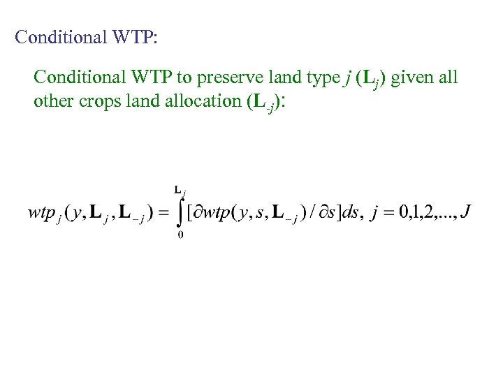 Conditional WTP: Conditional WTP to preserve land type j (Lj) given all other crops