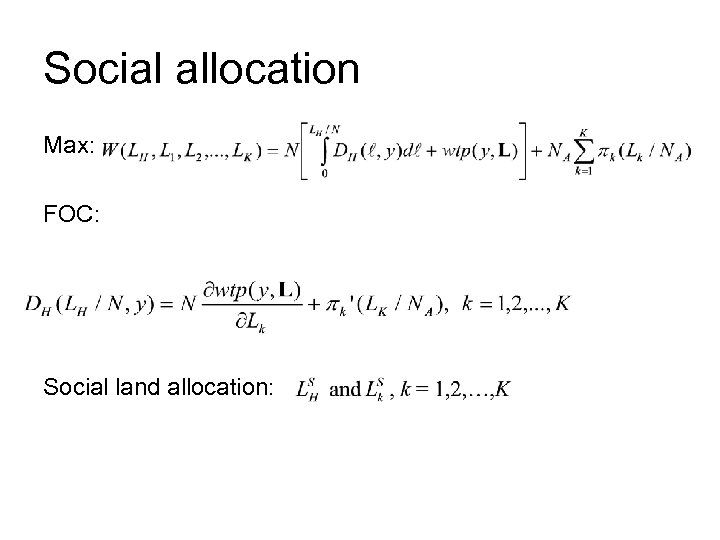 Social allocation Max: FOC: Social land allocation: