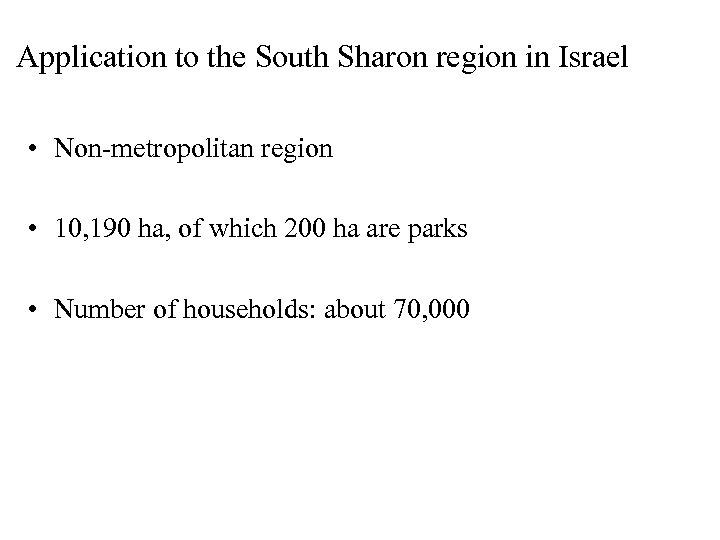 Application to the South Sharon region in Israel • Non-metropolitan region • 10, 190