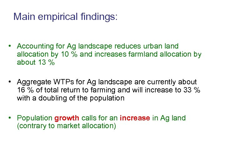 Main empirical findings: • Accounting for Ag landscape reduces urban land allocation by 10