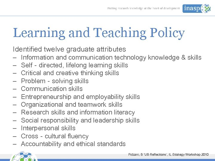 Learning and Teaching Policy Identified twelve graduate attributes – – – Information and communication