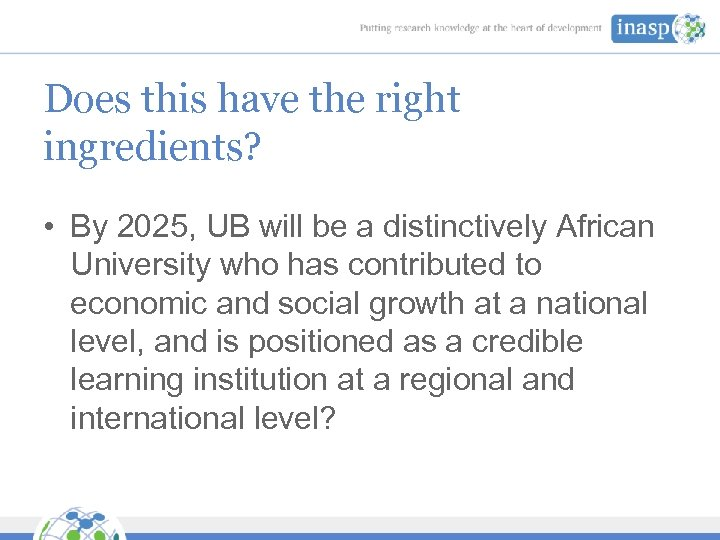 Does this have the right ingredients? • By 2025, UB will be a distinctively