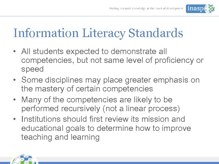 Information Literacy Standards • All students expected to demonstrate all competencies, but not same