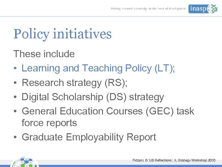 Policy initiatives These include • Learning and Teaching Policy (LT); • Research strategy (RS);