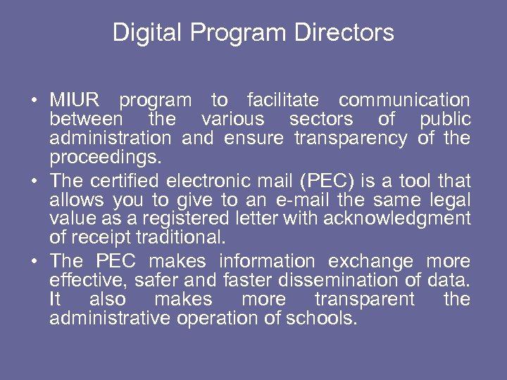 Digital Program Directors • MIUR program to facilitate communication between the various sectors of