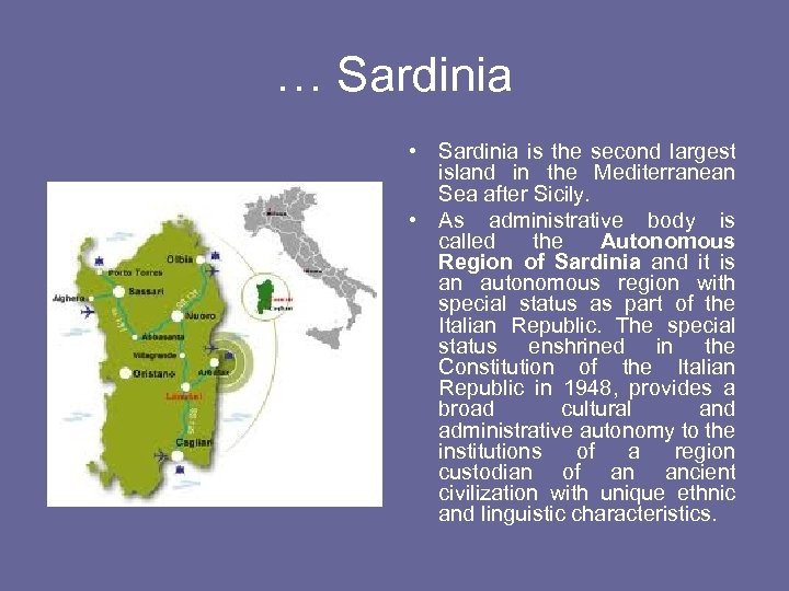 … Sardinia • Sardinia is the second largest island in the Mediterranean Sea after