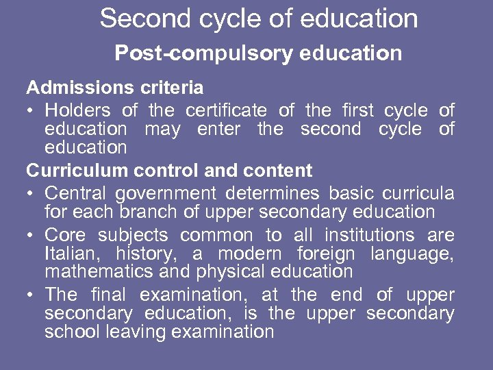 Second cycle of education Post-compulsory education Admissions criteria • Holders of the certificate of