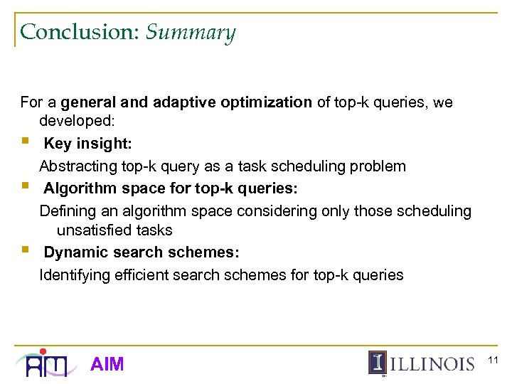 Conclusion: Summary For a general and adaptive optimization of top-k queries, we developed: §