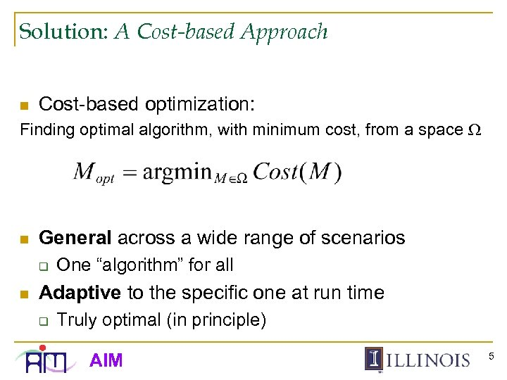 Solution: A Cost-based Approach n Cost-based optimization: Finding optimal algorithm, with minimum cost, from