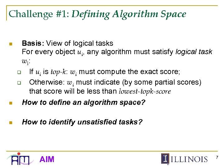 Challenge #1: Defining Algorithm Space n n n Basis: View of logical tasks For