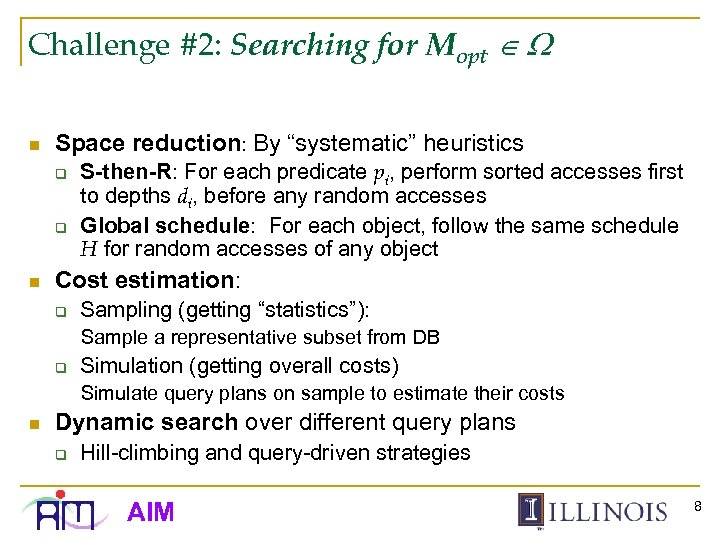 "Challenge #2: Searching for Mopt n Space reduction: By ""systematic"" heuristics q q n"