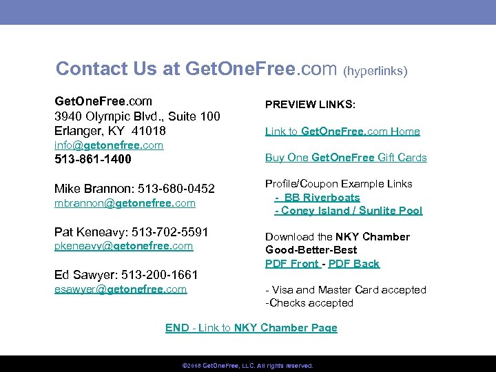 Contact Us at Get. One. Free. com (hyperlinks) Get. One. Free. com 3940 Olympic