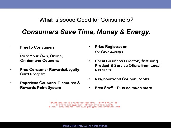 What is soooo Good for Consumers? Consumers Save Time, Money & Energy. • Free