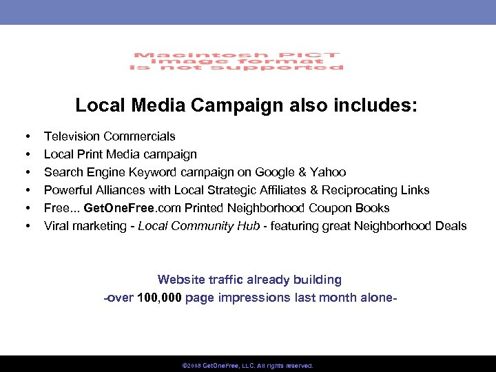 Local Media Campaign also includes: • • • Television Commercials Local Print Media campaign