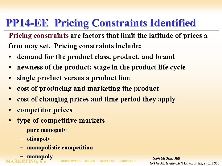 PP 14 -EE Pricing Constraints Identified Pricing constraints are factors that limit the latitude