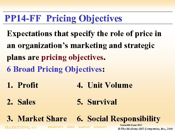 PP 14 -FF Pricing Objectives Expectations that specify the role of price in an
