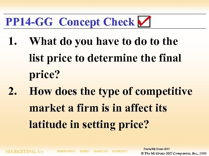 PP 14 -GG Concept Check 1. 2. What do you have to do to