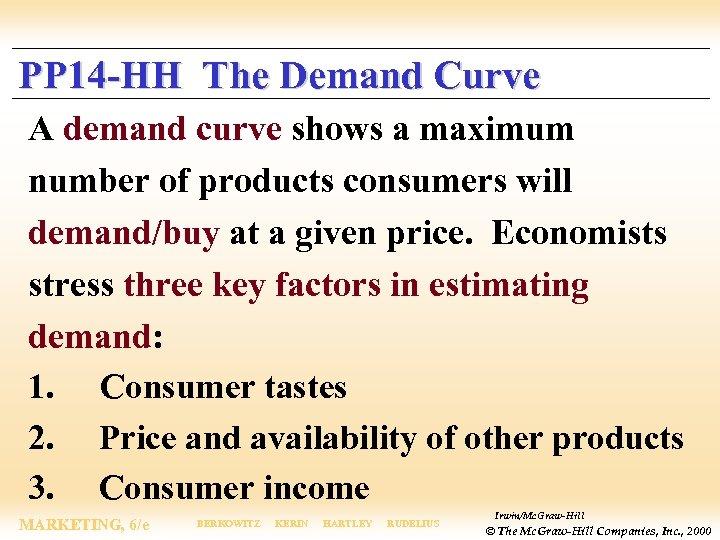 PP 14 -HH The Demand Curve A demand curve shows a maximum number of