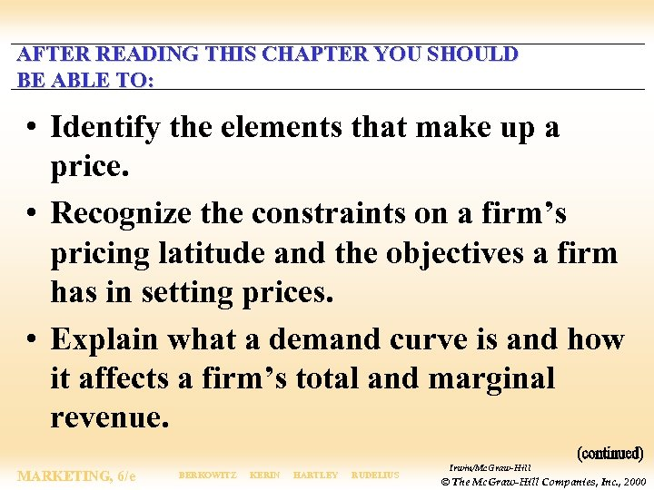 AFTER READING THIS CHAPTER YOU SHOULD BE ABLE TO: • Identify the elements that