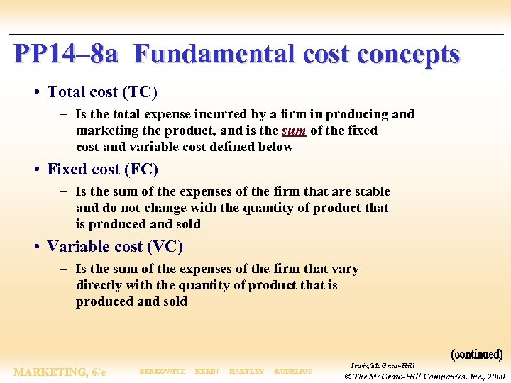 PP 14– 8 a Fundamental cost concepts • Total cost (TC) – Is the