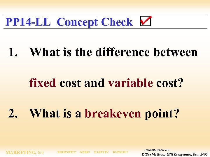 PP 14 -LL Concept Check 1. What is the difference between fixed cost and