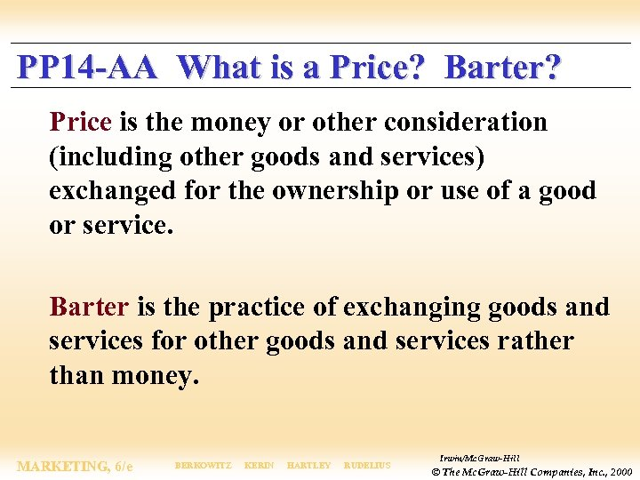PP 14 -AA What is a Price? Barter? Price is the money or other