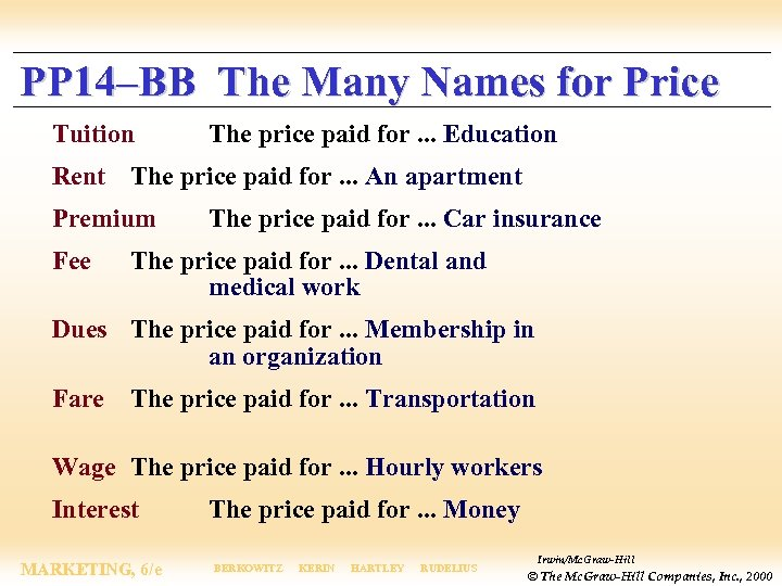 PP 14–BB The Many Names for Price Tuition The price paid for. . .
