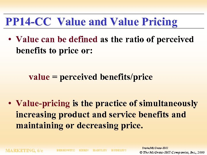 PP 14 -CC Value and Value Pricing • Value can be defined as the