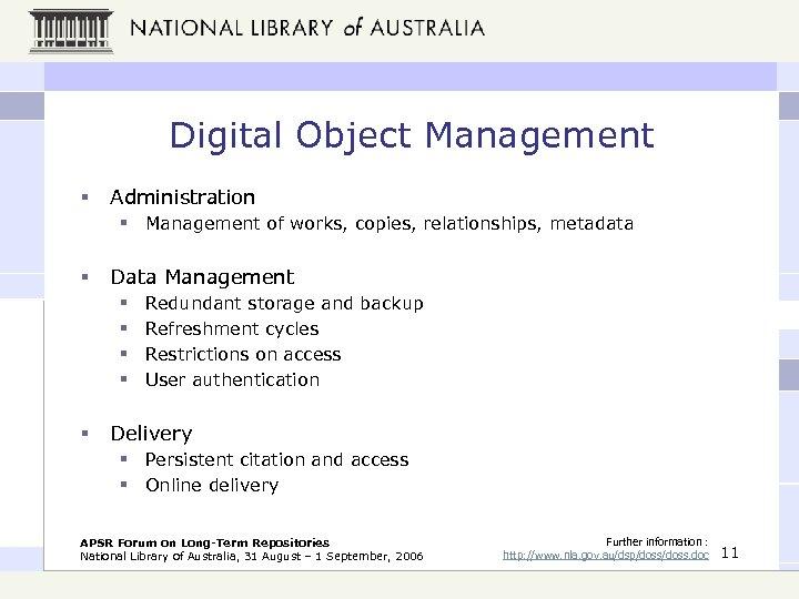 Digital Object Management § Administration § Management of works, copies, relationships, metadata § Data