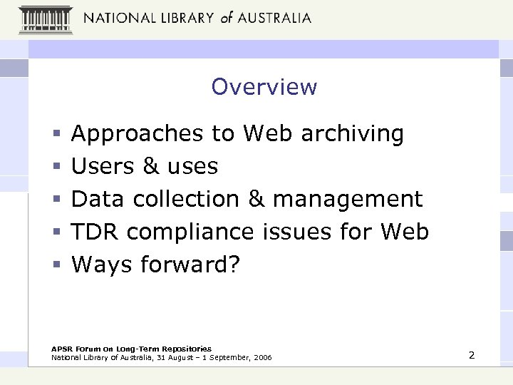 Overview § § § Approaches to Web archiving Users & uses Data collection &