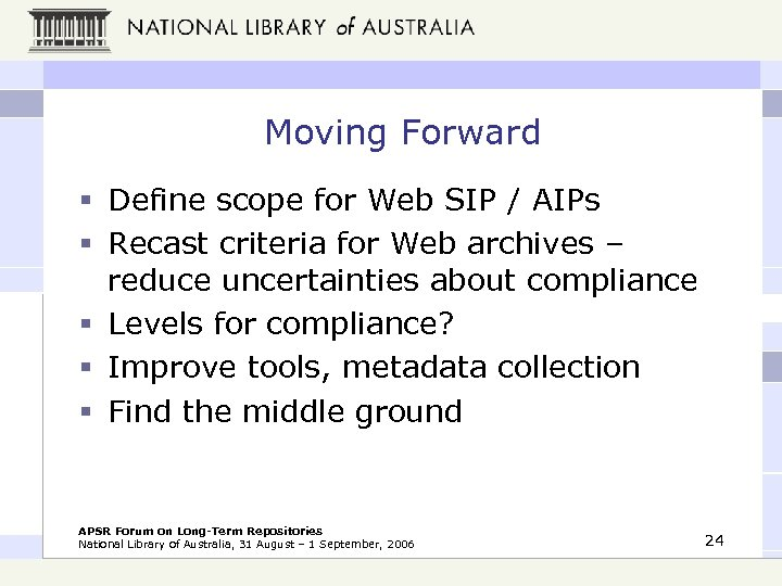 Moving Forward § Define scope for Web SIP / AIPs § Recast criteria for