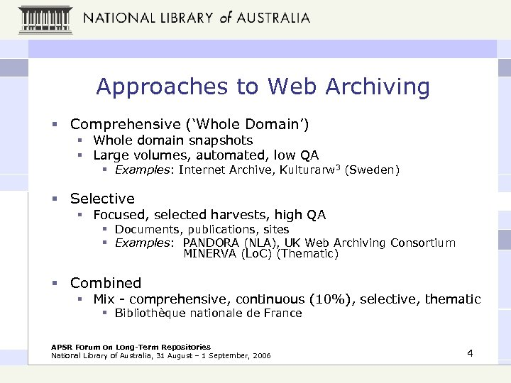 Approaches to Web Archiving § Comprehensive ('Whole Domain') § Whole domain snapshots § Large