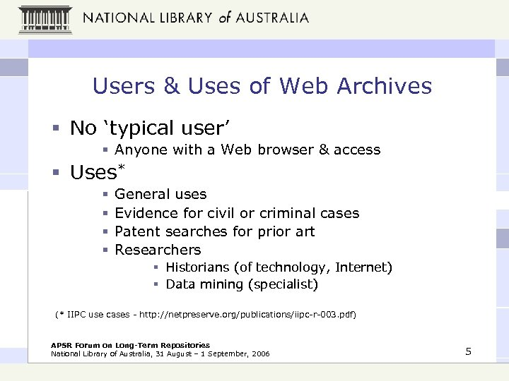 Users & Uses of Web Archives § No 'typical user' § Anyone with a