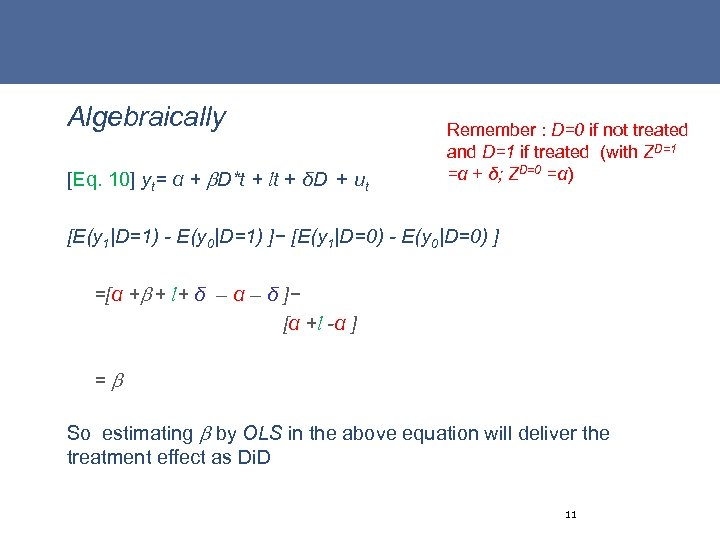 Algebraically [Eq. 10] yt= α + D*t + lt + δD + ut Remember