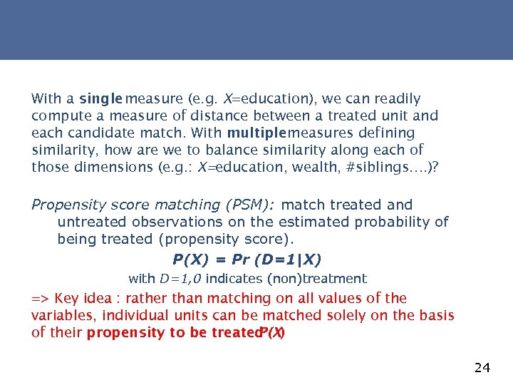 With a single measure (e. g. X=education), we can readily compute a measure of