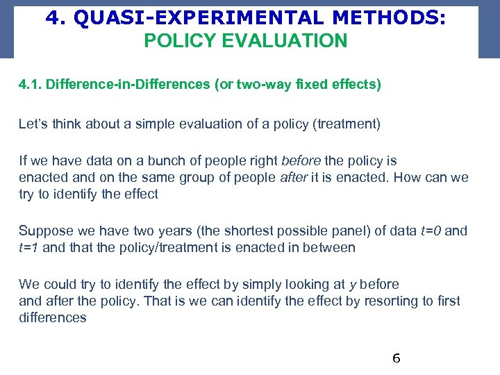 4. QUASI-EXPERIMENTAL METHODS: POLICY EVALUATION 4. 1. Difference-in-Differences (or two-way fixed effects) Let's think