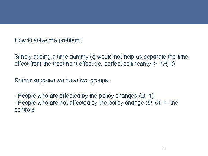 How to solve the problem? Simply adding a time dummy (t) would not help