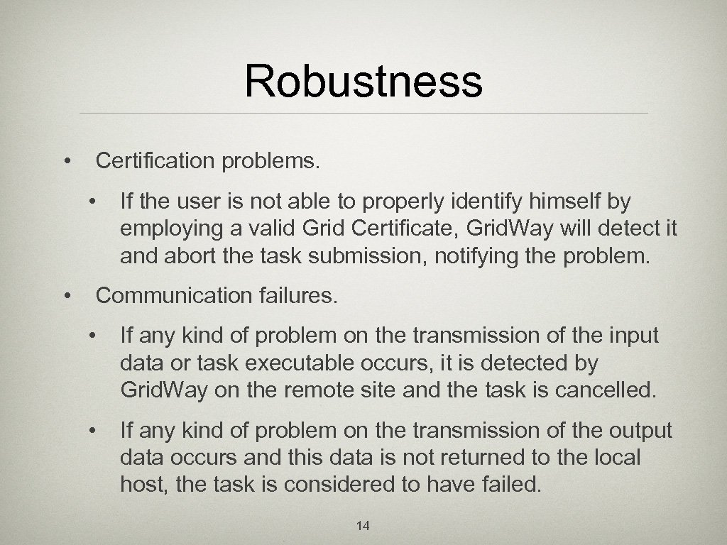 Robustness • Certification problems. • • If the user is not able to properly