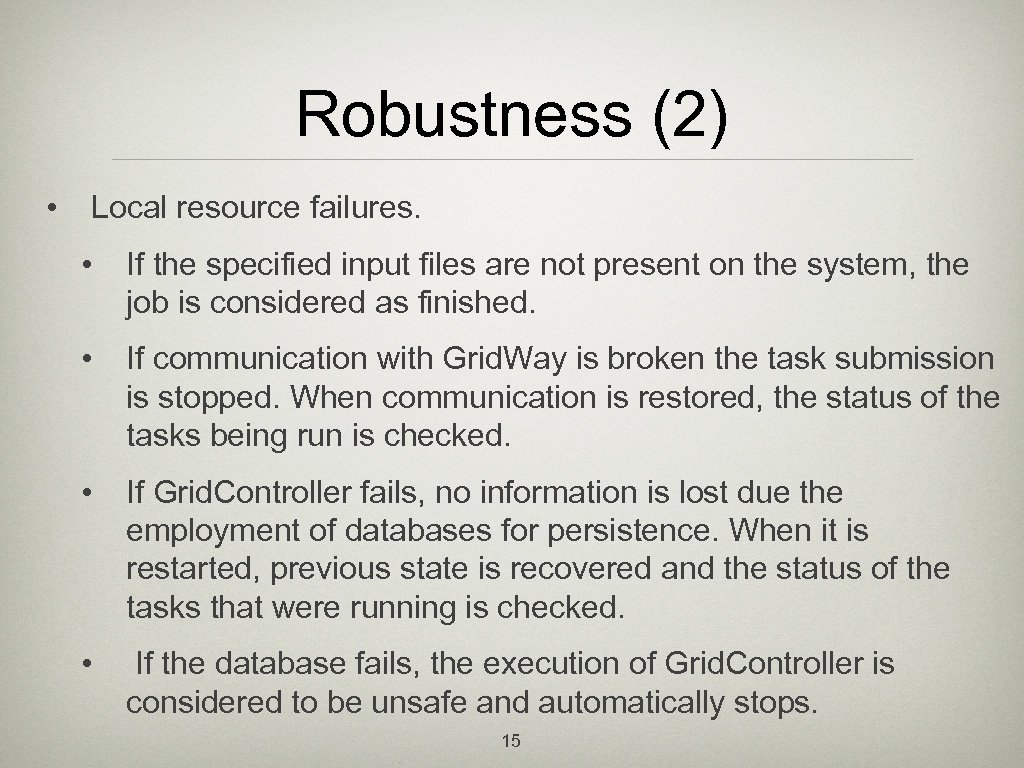 Robustness (2) • Local resource failures. • If the specified input files are not