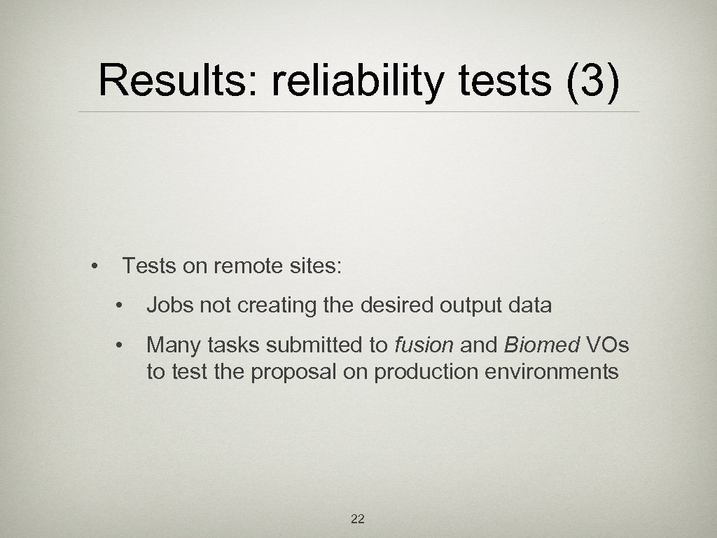 Results: reliability tests (3) • Tests on remote sites: • Jobs not creating the