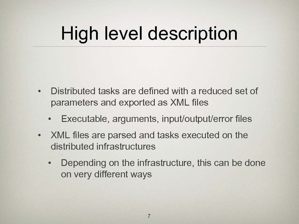 High level description • Distributed tasks are defined with a reduced set of parameters