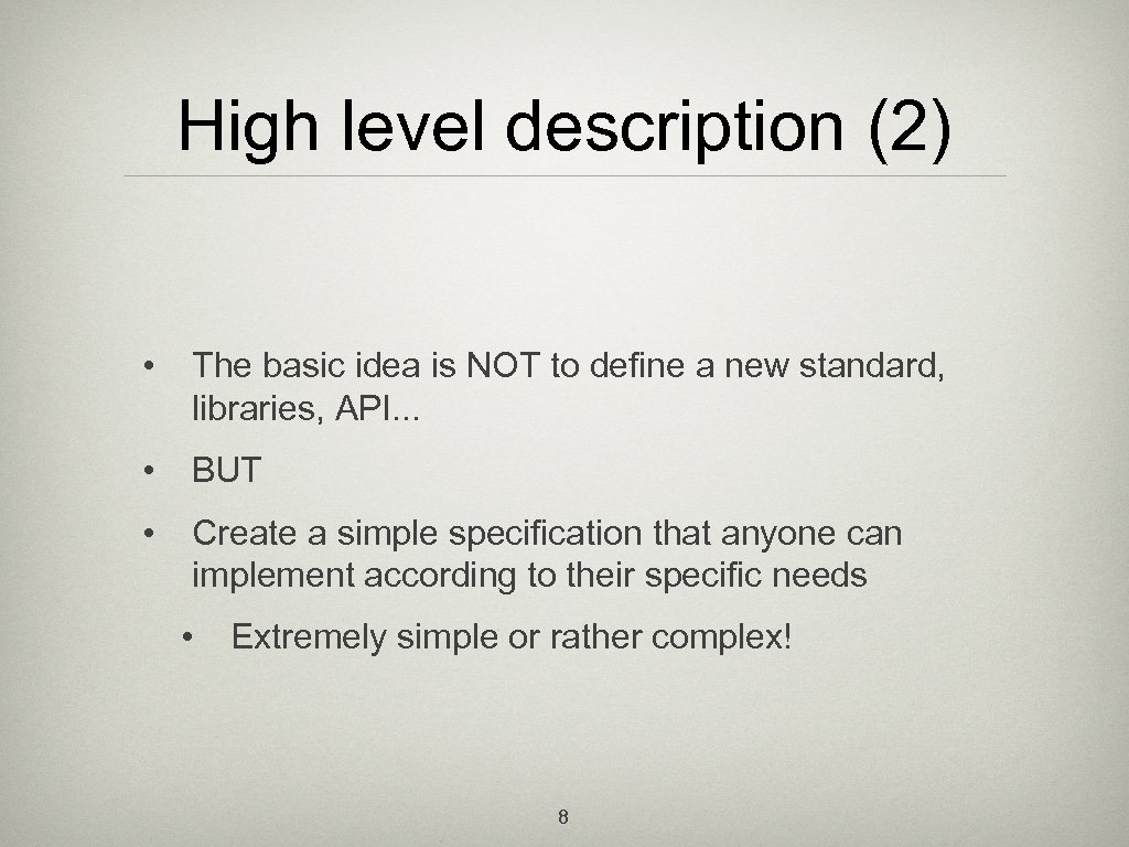 High level description (2) • The basic idea is NOT to define a new