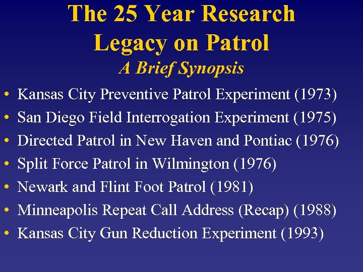 The 25 Year Research Legacy on Patrol A Brief Synopsis • • Kansas City