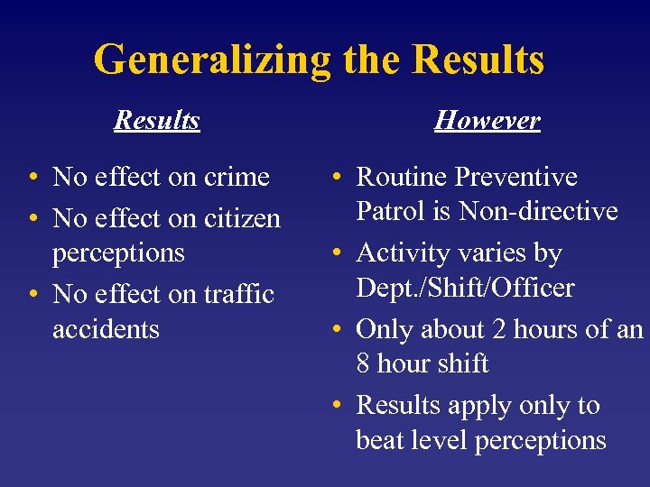 Generalizing the Results However • No effect on crime • No effect on citizen