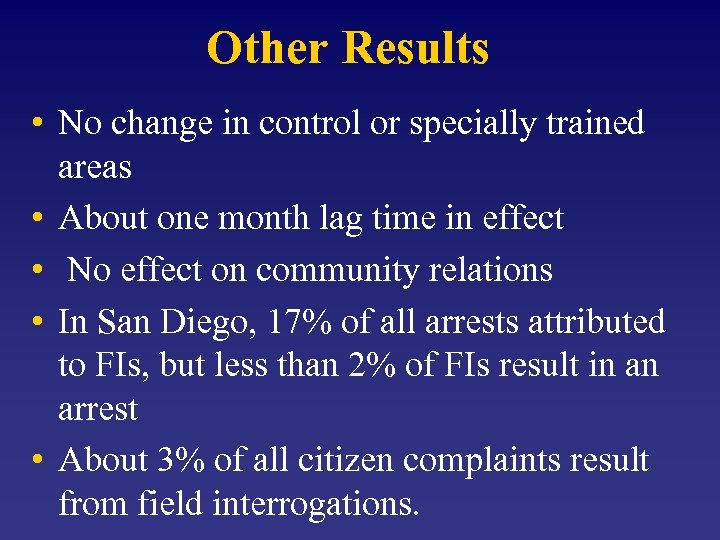 Other Results • No change in control or specially trained areas • About one