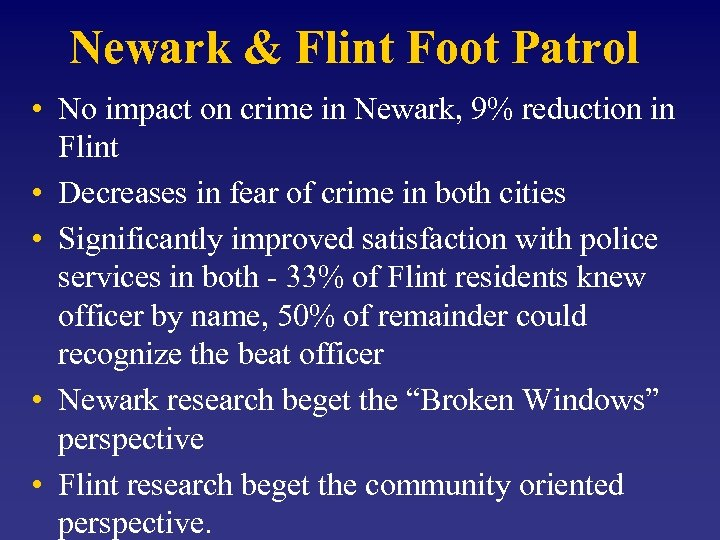 Newark & Flint Foot Patrol • No impact on crime in Newark, 9% reduction