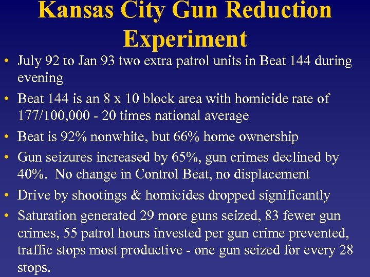 Kansas City Gun Reduction Experiment • July 92 to Jan 93 two extra patrol