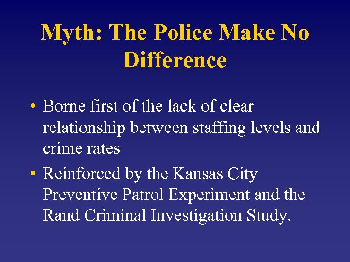 Myth: The Police Make No Difference • Borne first of the lack of clear