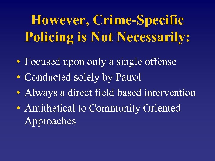 However, Crime-Specific Policing is Not Necessarily: • • Focused upon only a single offense