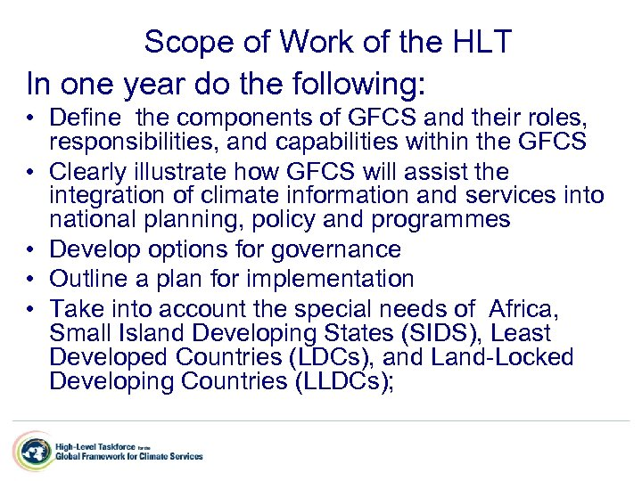 Scope of Work of the HLT In one year do the following: • Define